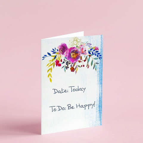 "Date: Today | To Do: Be Happy | 5"" x 7"" Printable Greeting Card"