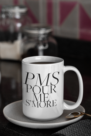 Pour Me S'More Ceramic Coffee Mug 11 oz or 15 oz