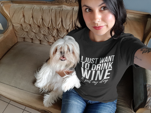 I Just Want to Drink Wine and Pet My Dog Short-Sleeve Unisex Drinking T-Shirt