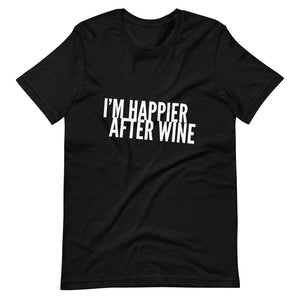 I'm Happier After Wine Short-Sleeve Unisex T-Shirt