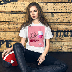 Bring Me A Glass of Wine Short-Sleeve Unisex Drinking T-Shirt