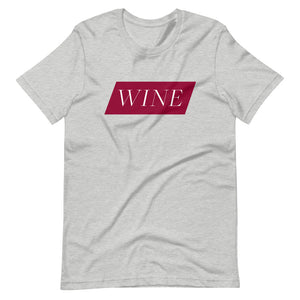 All You Need Is Wine Short-Sleeve Unisex T-Shirt