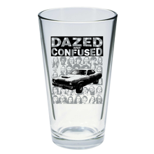 Load image into Gallery viewer, Dazed and Confused Pint Glass