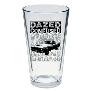Dazed and Confused Pint Glass