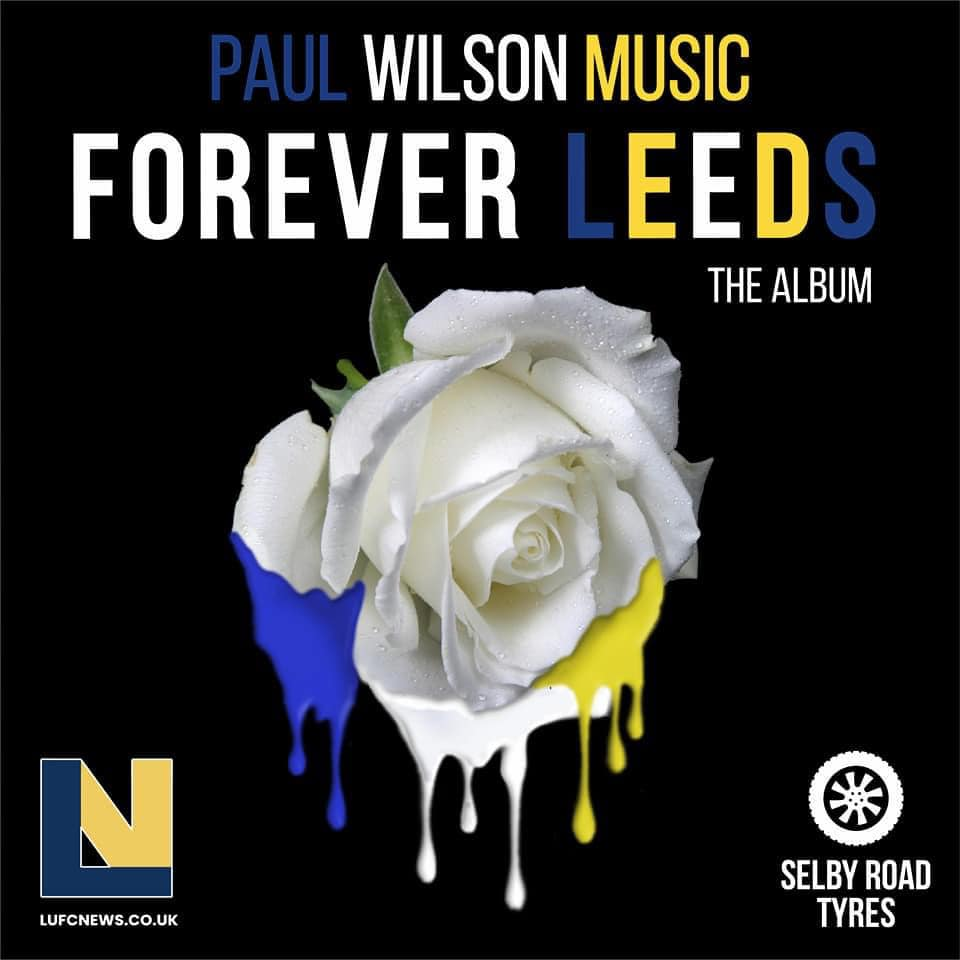 Forever Leeds 'By Paul Wilson Music'