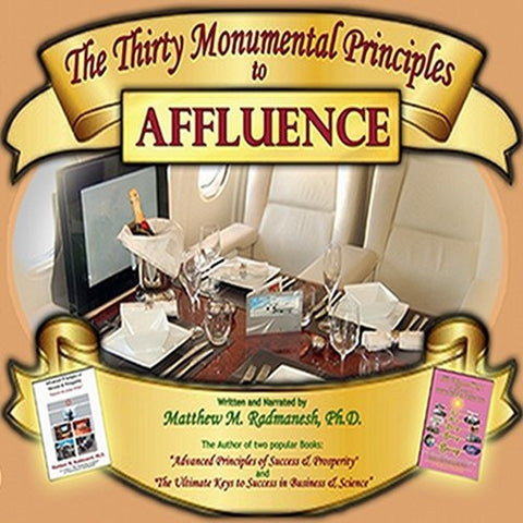 The Thirty Monumental Principles of Affluence