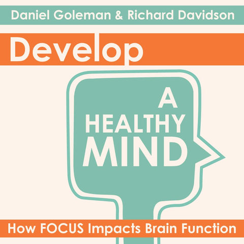 Develop a Healthy Mind: How Focus Impacts Brain Function