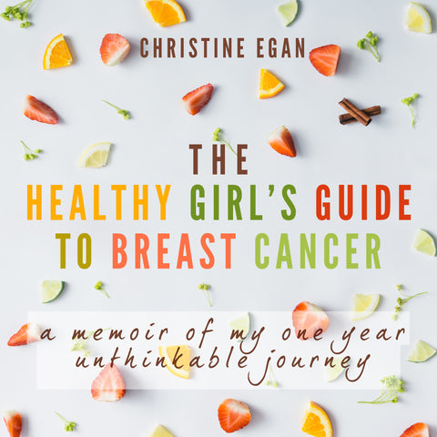 The Healthy Girl's Guide to Breast Cancer