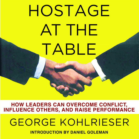 Copy of Hostage At The Table: How Leaders Can Overcome Conflict, Influence Others, and Raise Performance (Digital Download)