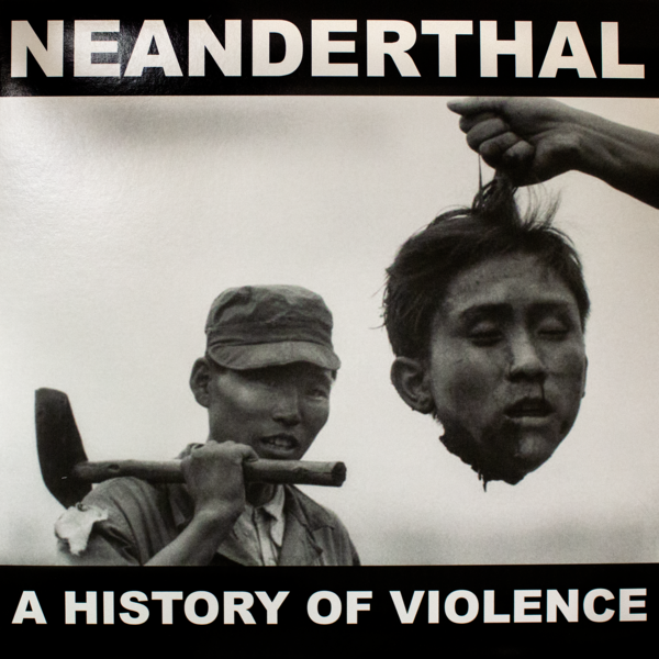 Neanderthal - A History Of Violence 12""