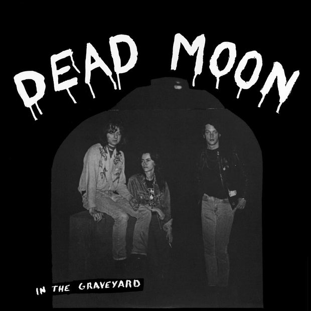 Dead Moon - In The Graveyard 12""