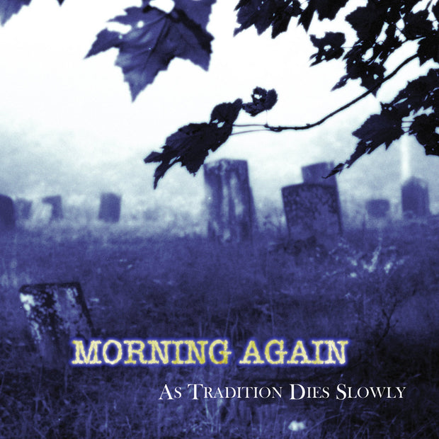 Morning Again - As Tradition Dies Slowly 12""
