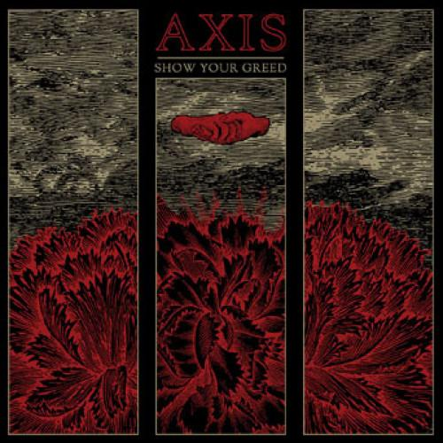 Axis - Show Your Greed 12""