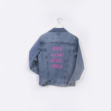 "Load image into Gallery viewer, ""Wife, Mom, Boss, Tired"" Oversized Denim Jacket"