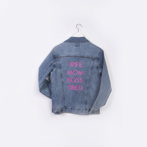 """Wife, Mom, Boss, Tired"" Oversized Denim Jacket"