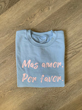 "Load image into Gallery viewer, ""Más amor por favor"" Crewneck Sweater Sky Blue"