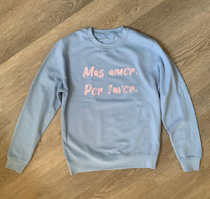"""Más amor por favor"" Crewneck Sweater Sky Blue"