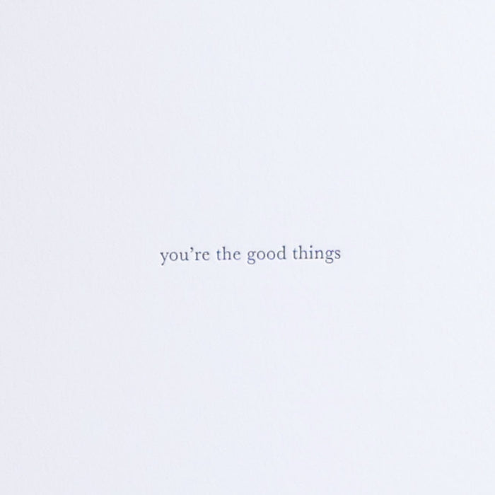 You're the Good Things