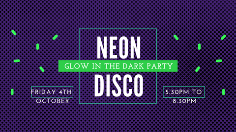 Fri 4th Oct - Neon Disco