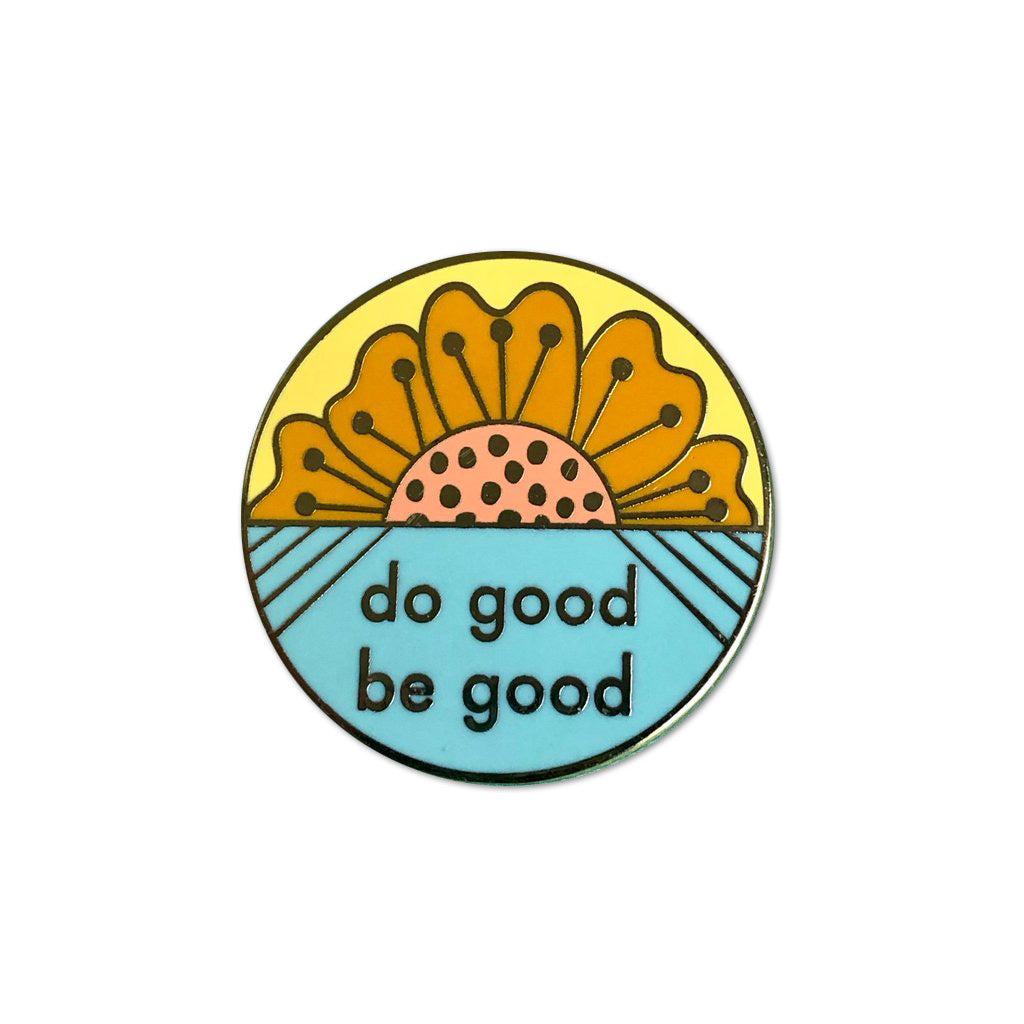 Do Good Be Good Enamel Pin by Bored Inc. from Leanna Lin's Wonderland