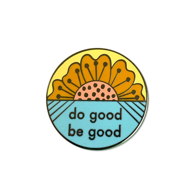 Do Good Be Good Enamel Pin