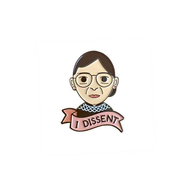 I Dissent Ruth Bader Ginsburg Enamel Pin by Bored Inc. from Leanna Lin's Wonderland