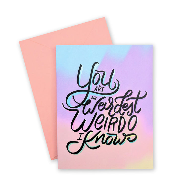 You're the Weirdest Weirdo Card