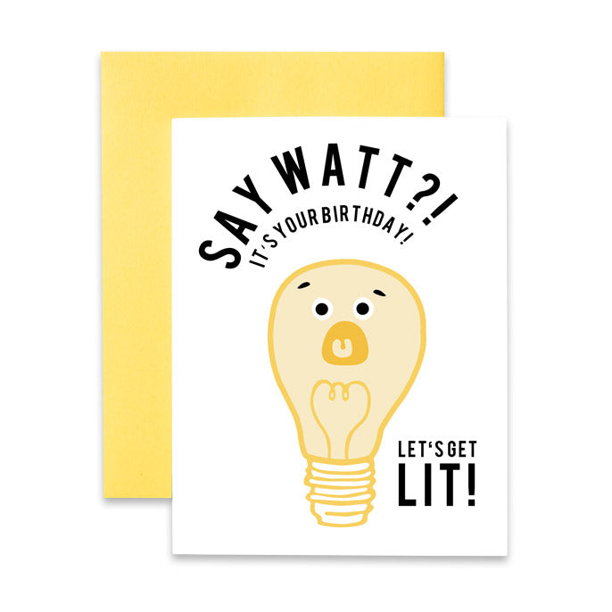Say Watt?! Let's Get Lit Card