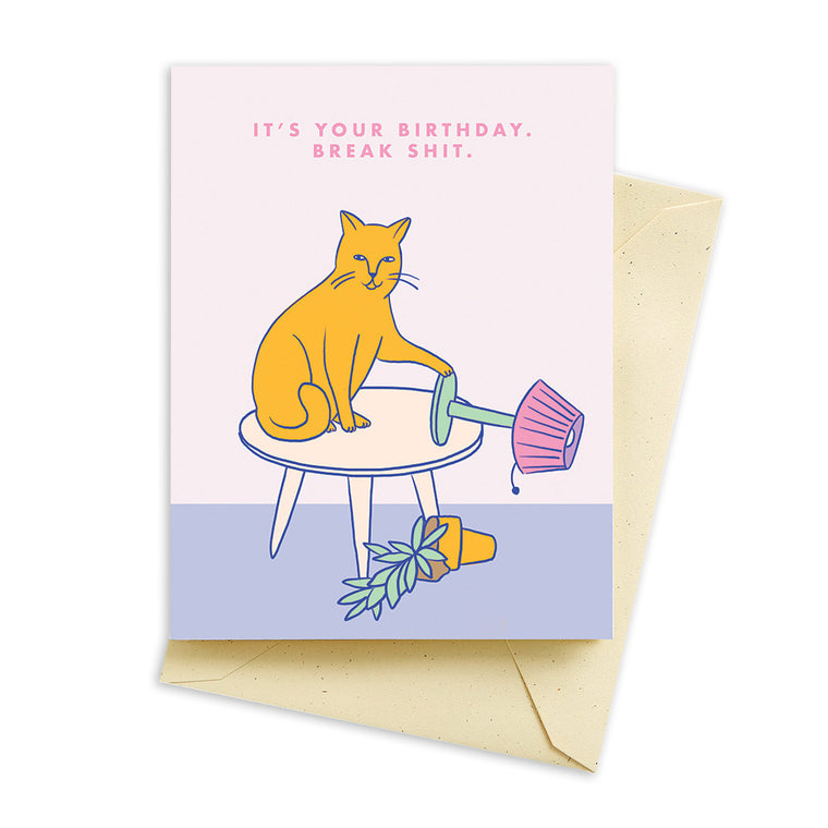 Break Shit Birthday Card