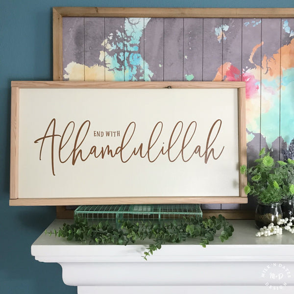 "End with Alhamdulillah (25.5"" x 13.5"")"