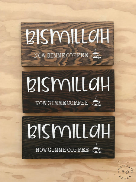 Bismillah Now Gimme Coffee