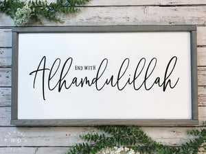 "End with Alhamdulillah: Black Font (25.5"" x 13.5"")"