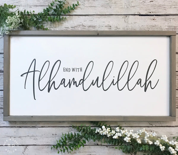"End with Alhamdulillah: Gray Font (25.5"" x 13.5"")"