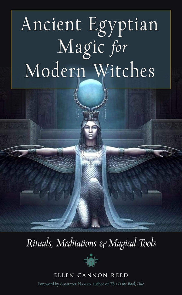 Books Ancient Egyptian Magic for Modern Witches - Rituals, Meditations, and Magical Tools by Ellen Cannon Reed