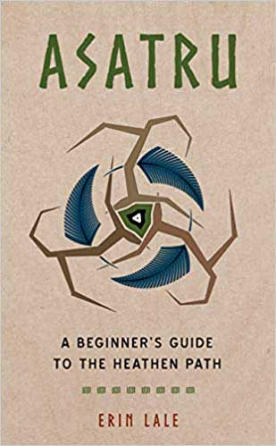 Books Asatru, Beginner's Guide to the Heathen Path by Erin Lale