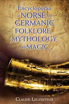 Books Encyclopedia of Norse & Germanic Folklore, Mythology & Magic by Claude Lecouteux
