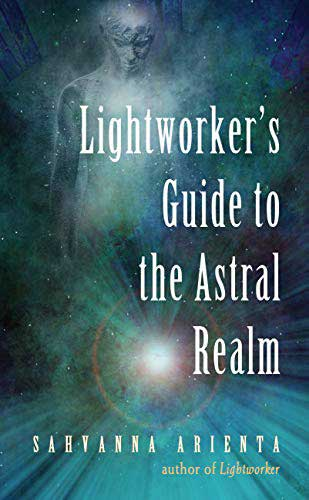 Books Lightworker's Guide Astral Realm by Sahvanna Arienta
