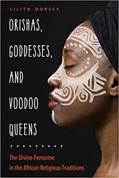 Books Orishas, Goddess, & Voodoo Queens by Lilith Dorsey