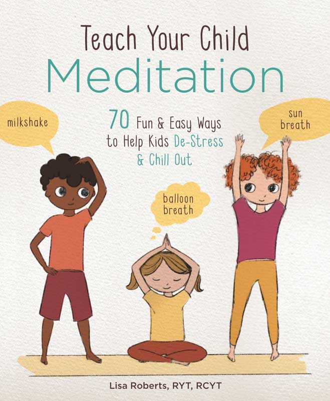 Books Teach your Child Meditation by Lisa Roberts