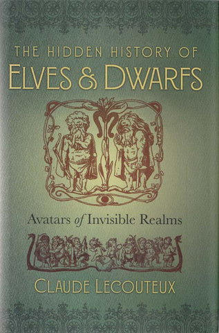 The Hidden History of Elves & Dwarfs by Claude Lecouteux