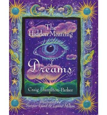 The Hidden Meaning of Dreams by Craig Hamilton-Parker
