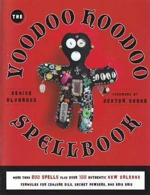 Books The Voodoo Hoodoo Spellbook by Denise Alvarado & Doktor Snake