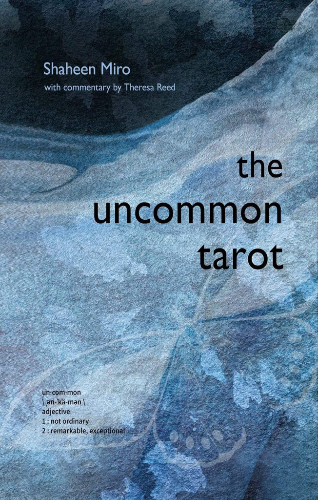 Tarot Decks Uncommon Tarot - A Contemporary Reimagining of an Ancient Oracle by Co-Authors Shaheen Miro& Theresa Reed