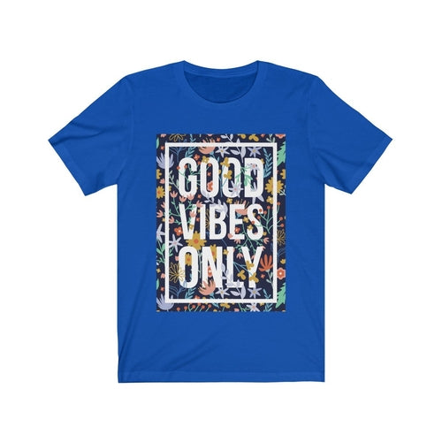 Good Vibes Only Unisex T-Shirt (Various Colors Available)