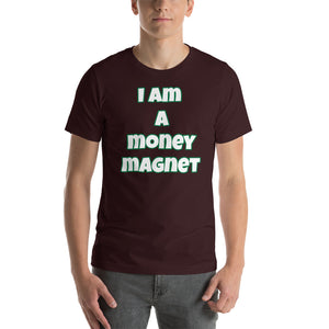 I Am A Money Magnet Short-Sleeve Unisex T-Shirt (Various Colors)