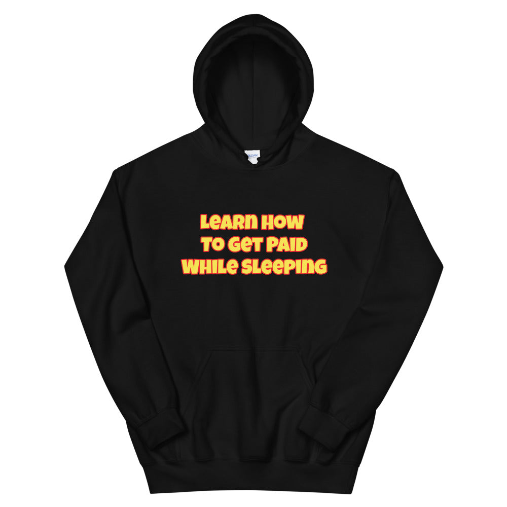 Get Paid To Sleep Unisex Hoodie (Yellow Letters)