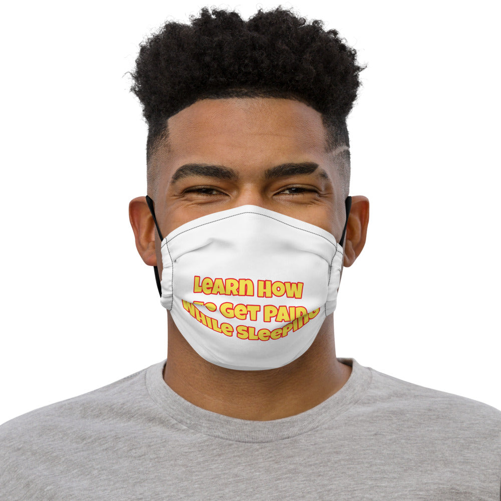 Get Paid While Sleeping Premium Face Mask