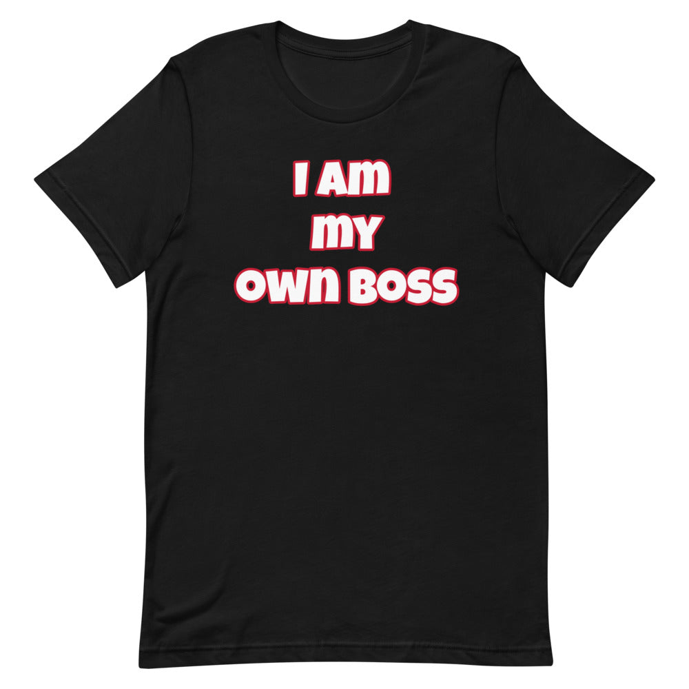 I Am My Own Boss Short-Sleeve Unisex T-Shirt (Various Colors)