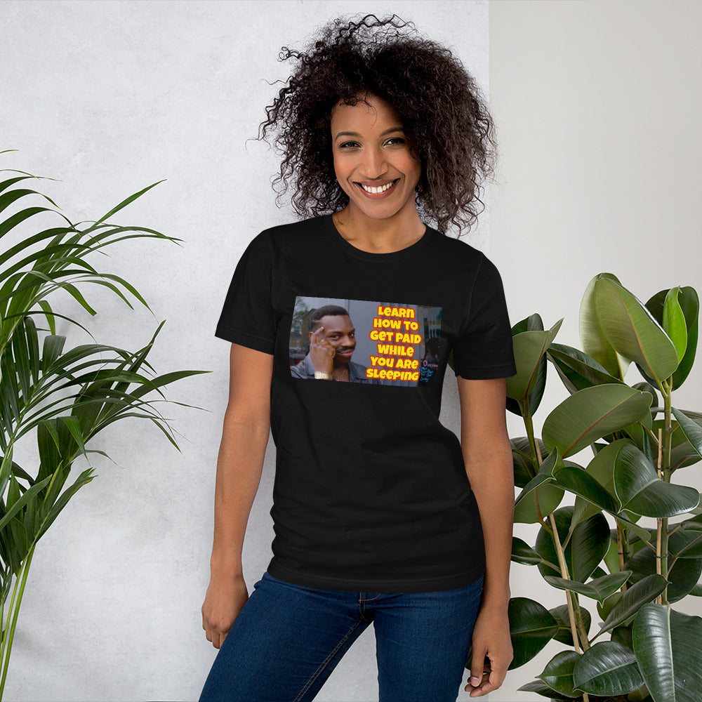 GET PAID WHILE SLEEPING IMAGE T-SHIRT (UNISEX)