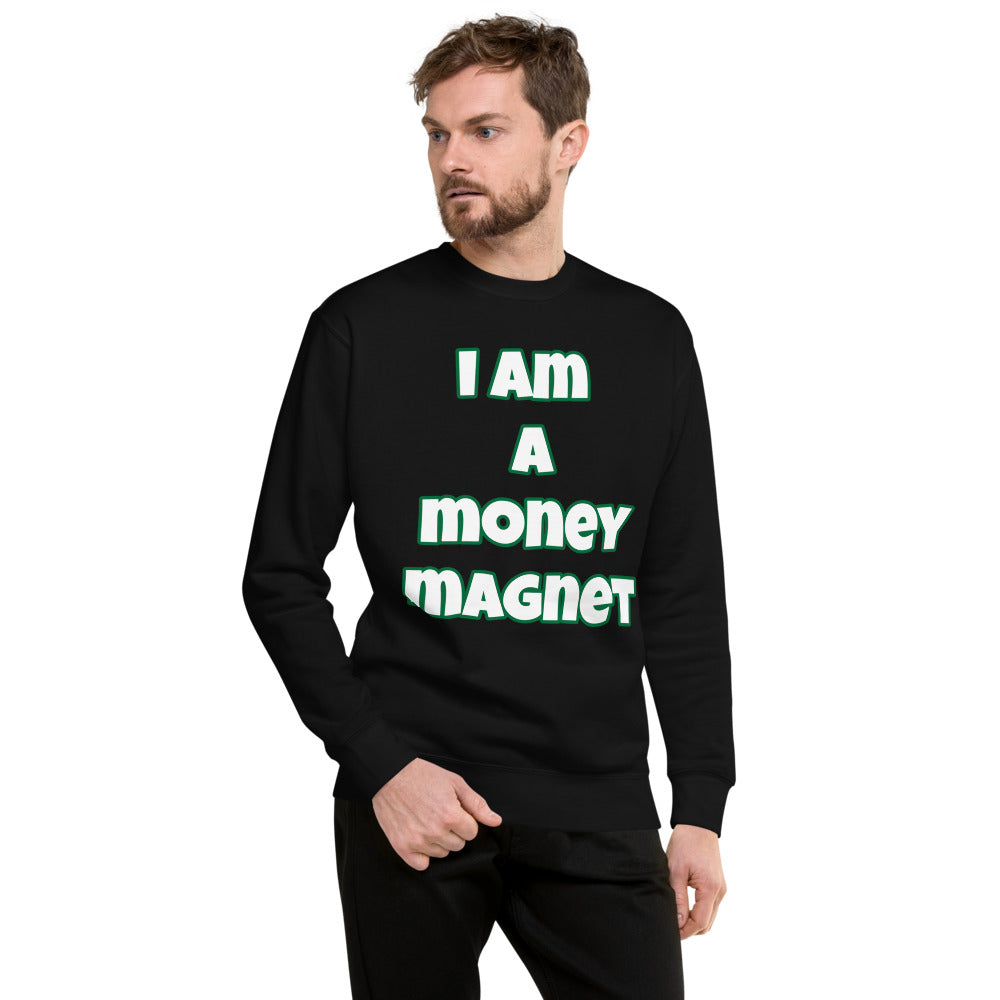 I Am A Money Magnet Unisex Fleece Pullover (Various Colors)